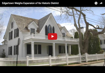 Edgartown Weighs HIstoric District Expansion